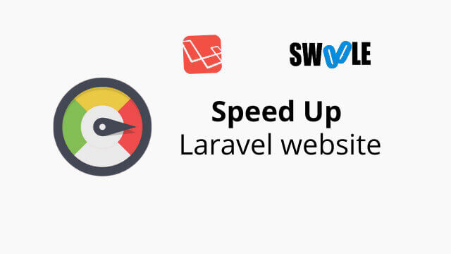 Accelerate Your Laravel App with Swoole